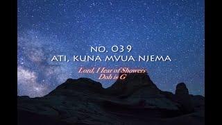 Nyimbo za Kristo- no. 39 (Ati Kuna Mvua Njema.)