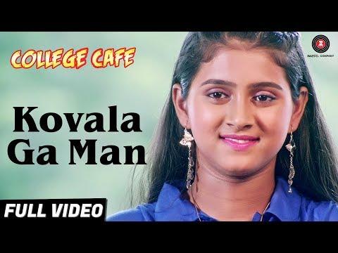 Kovala Ga Man - Full Video | College Cafe | Bhavika Nikam | Shefali Kulkarni
