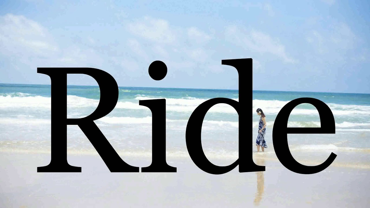How To Pronounce Ride🌈🌈🌈🌈🌈🌈Pronunciation Of Ride - YouTube