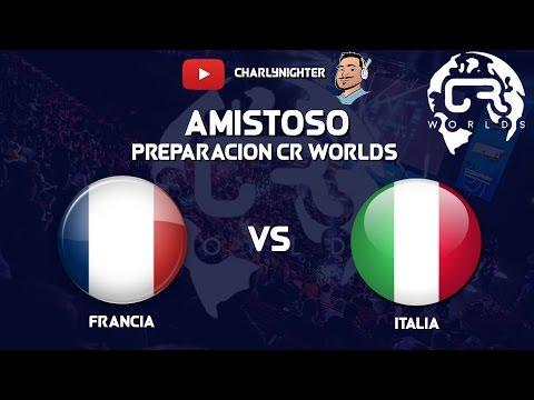 FRANCIA VS ITALIA   AMISTOSO PREPARACION CR WORLDS   CLASH ROYALE