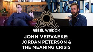 John Vervaeke: Jordan Peterson & the Meaning Crisis