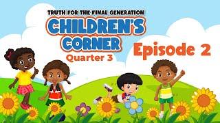 Children's Corner: Quarter 3 Lesson 2