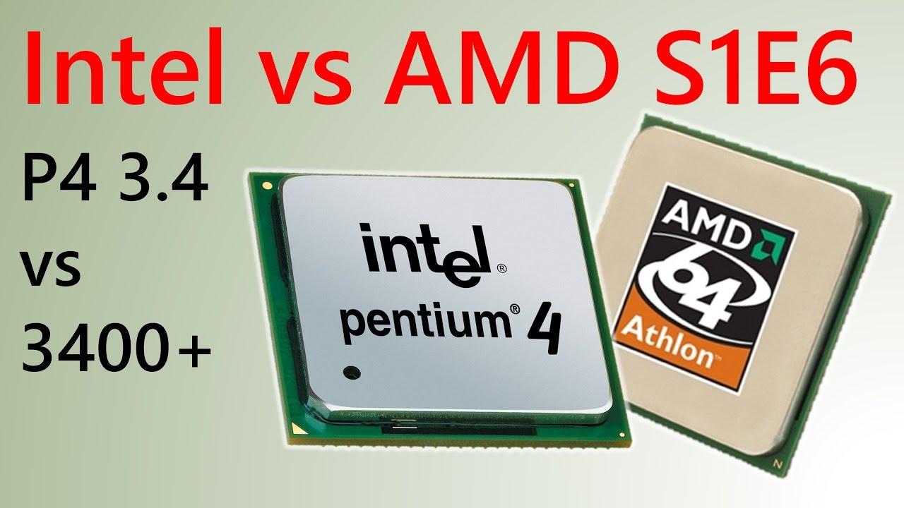 Intel Vs Amd S1e6 P4 3 4 Vs Athlon 64 3400 Youtube