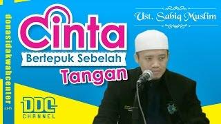 Video Cinta Bertepuk Sebelah Tangan - Ust Sabiq Muslim download MP3, 3GP, MP4, WEBM, AVI, FLV Oktober 2017