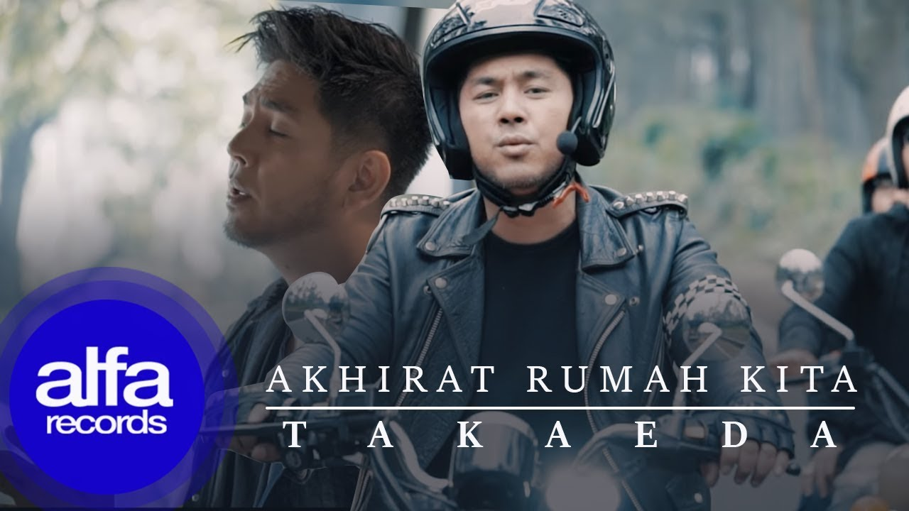 Takaeda - Akhirat Rumah Kita (Official Music Video)