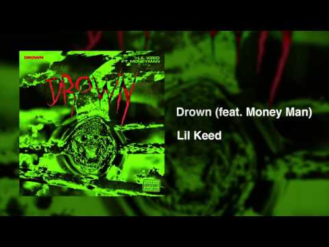 Lil Keed - Drown ft. Money Man (Prod. Pyrex)