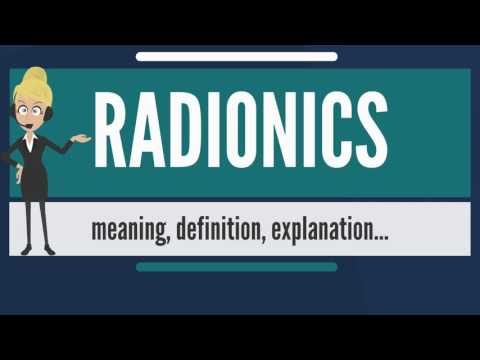 What is RADIONICS? What does RADIONICS mean? RADIONICS meaning, definition & explanation