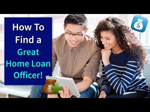 How to Find a Great Home Loan Officer!