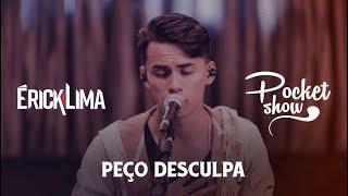 Érick Lima - Peço Desculpa | Pocket Show