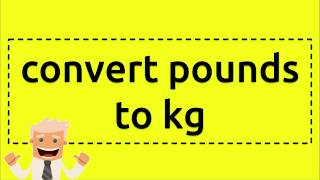 convert pounds to kg