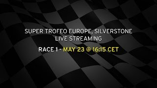 Super Trofeo Europe Silverstone Live streaming Race 1