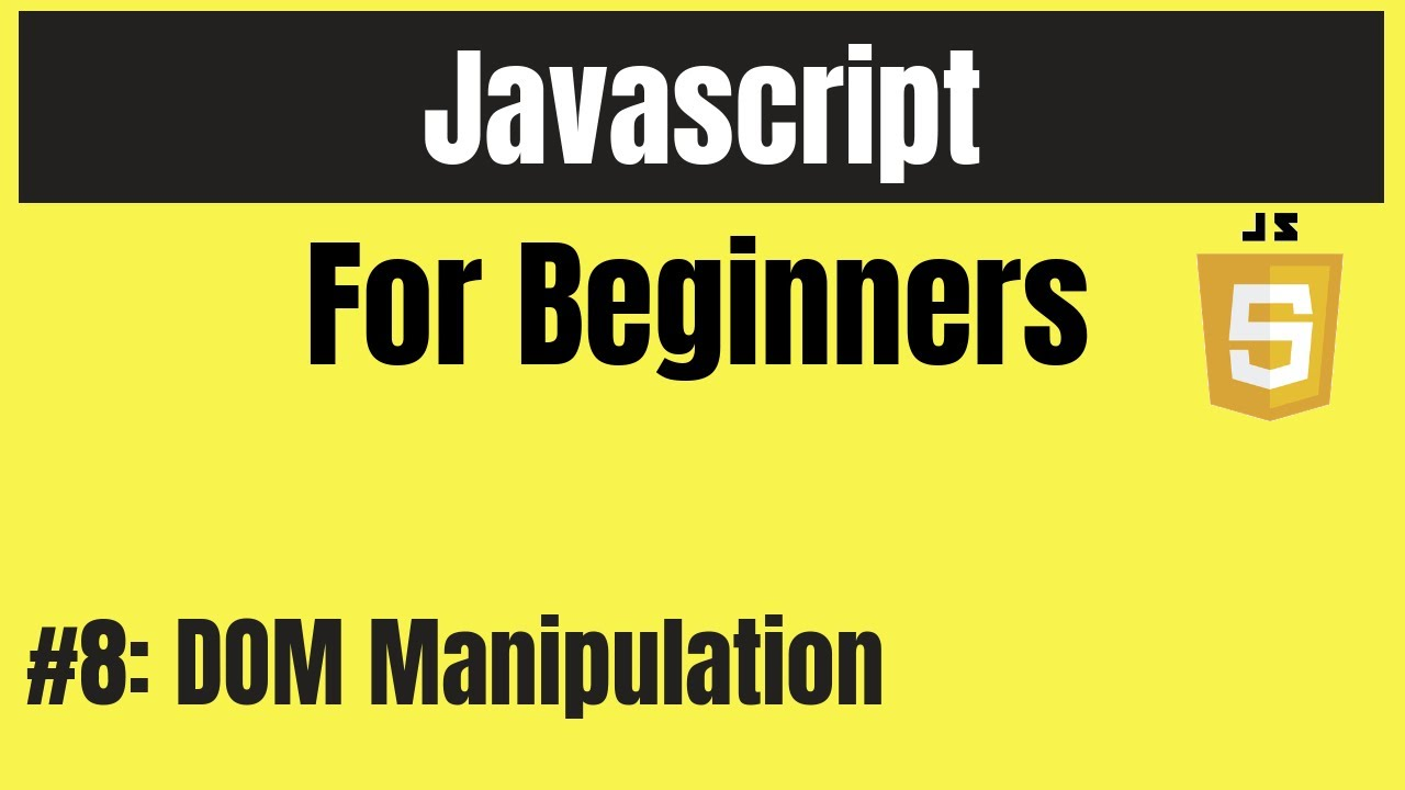 JavaScript for Beginners: DOM Manipulation - YouTube