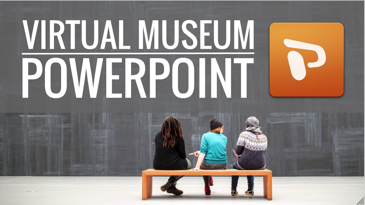 Virtual Museums With Powerpoint Youtube