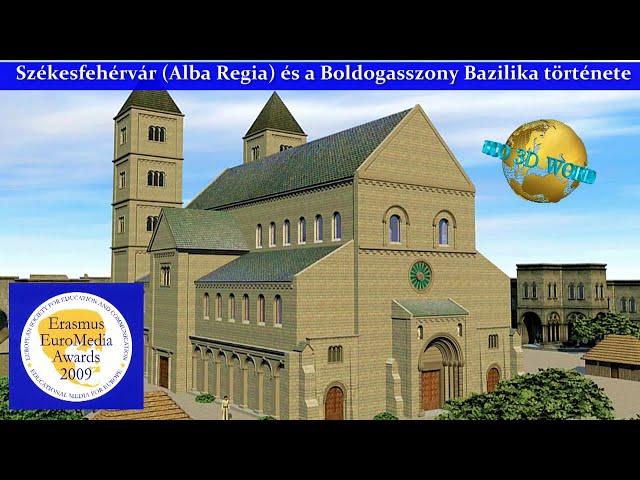Székesfehérvár és a Boldogasszony bazilika története - HD