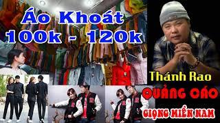 Thánh Rao Áo Khoát 100k - 120k  [ GIỌNG MIỀN NAM ] LH 0907795202