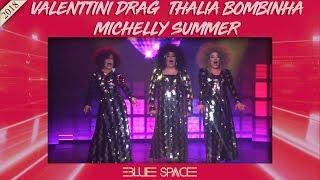 Blue Space Oficial - Thalia Bombinha Valenttini Drag e Michelly Summer  - 01.09.18