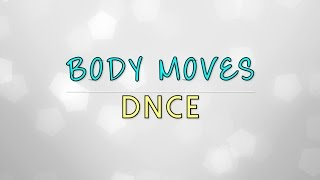 DNCE • Body Moves • Inglés+Español