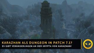 Legion - Krypta von Karazhan als Dungeon in Patch 7.1?
