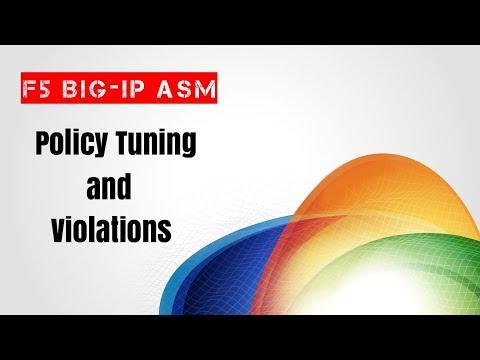 F5 BIG-IP ASM – Policy Tuning and Violations