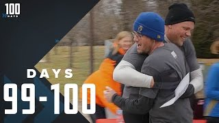 The Finish Line: Days 99-100 | 100 Days