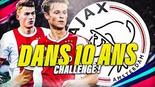 FIFA 19 | CARRIERE AJAX : 10 ANS CHALLENGE