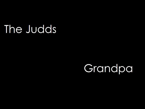 The Judds - Grandpa (lyrics)