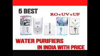 Top 5 Best Water Purifiers in India with Price RO+UV+UF