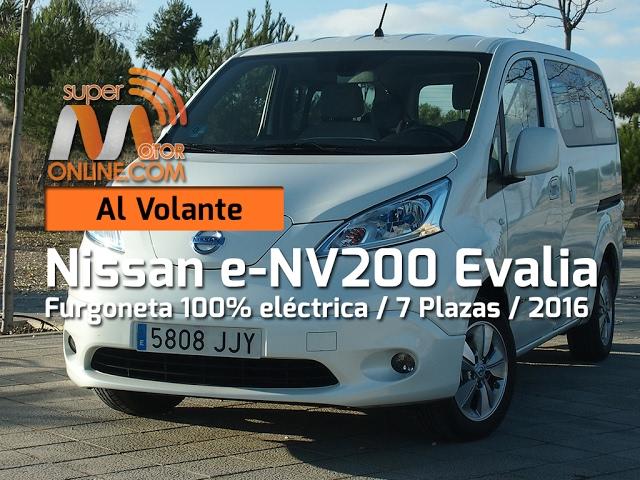 Nissan e NV200 Evalia 2016 / Al volante / Prueba dinámica / Review / Supermotoronline.com