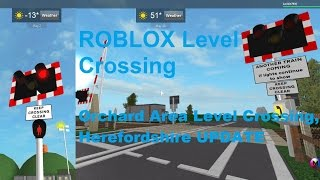 ROBLOX Orchard Area Level Crossing, Herefordshire Update