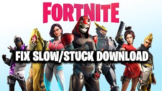 FIX Fortnite SLOW/STUCK DOWNLOAD [ Season 9 ]