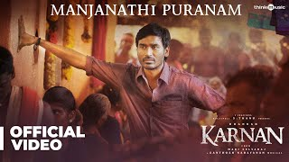 Karnan | Manjanathi Puranam Video Song | Dhanush | Mari Selvaraj | Santhosh Narayanan | Deva