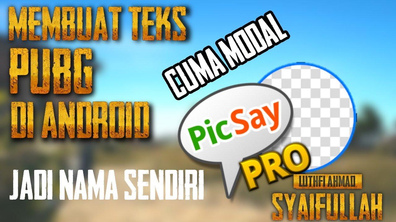 Tutorial Membuat Text Pubg Dengan Picsaypro Di Android Youtube