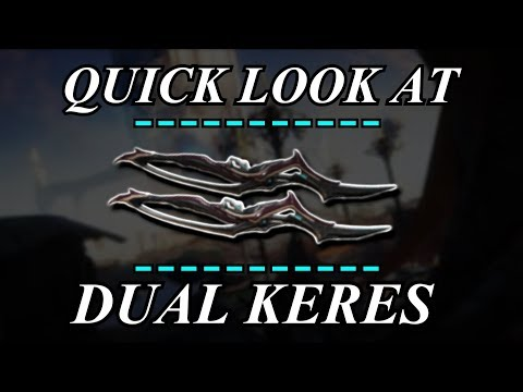 Warframe - Quick Look At: Dual Keres (1 Forma)