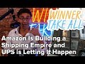 Amazon Is Building a Shipping Empire and UPS is Letting It Happen 🚚   Winner Take All