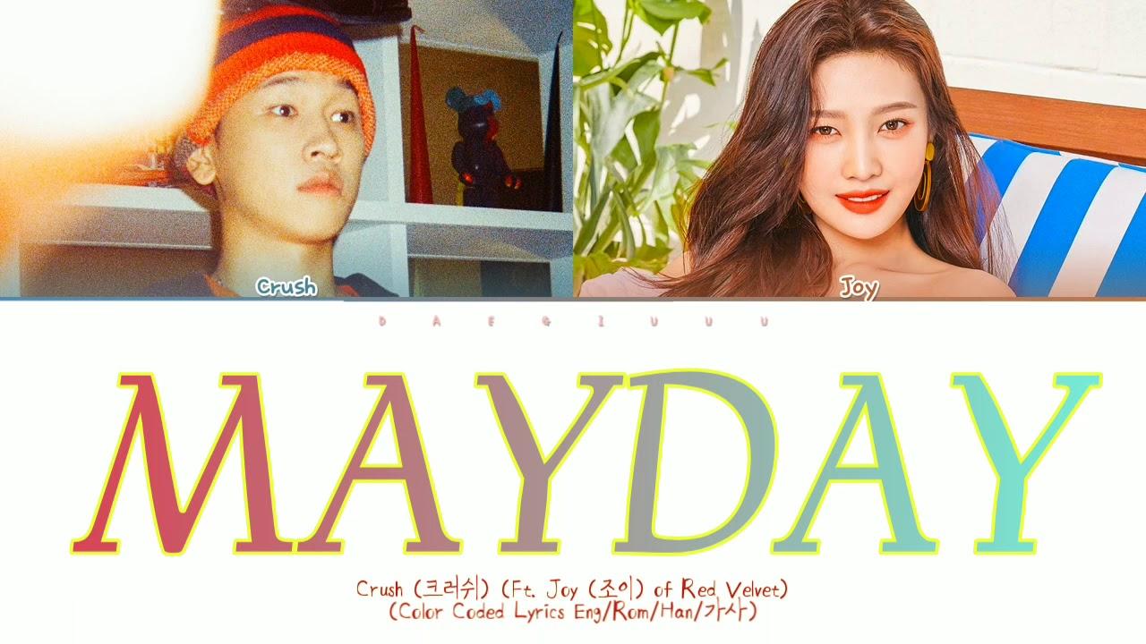 Crush (Ft. Joy) - Mayday Lyrics (크러쉬 조이 자나깨나 가사) Color Coded Lyrics/Han/Rom/Eng - YouTube