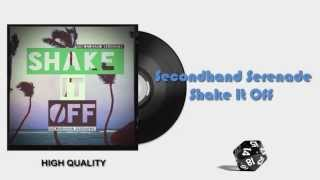 Secondhand Serenade  Shake It Off    Hq