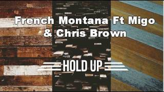 French Montana Ft Migos & Chris Brown - Hold Up