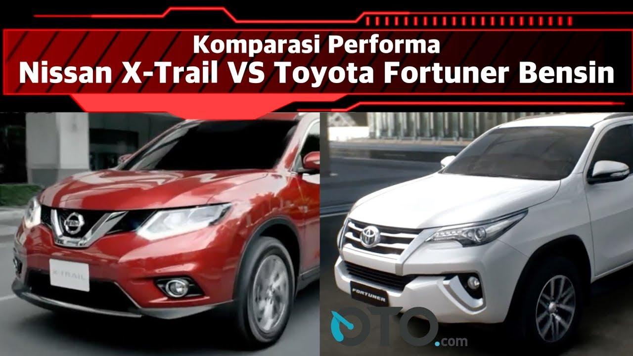 All Types harga new xtrail : Komparasi Performa Nissan X-Trail vs Toyota Fortuner Bensin I OTO ...