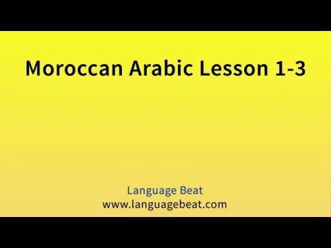 Moroccan Arabic Lessons 1- 30