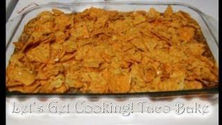Let's Get Cooking! Taco Bake
