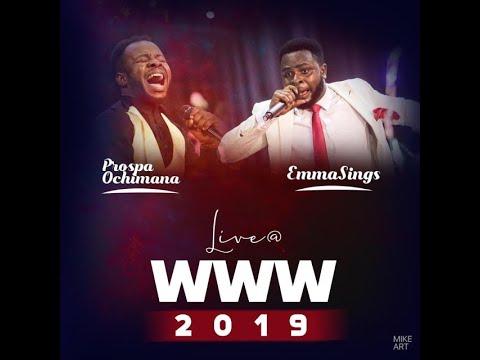 PROSPA OCHIMANA & EMMANUEL NWAKOR LIVE AT WWW 2019