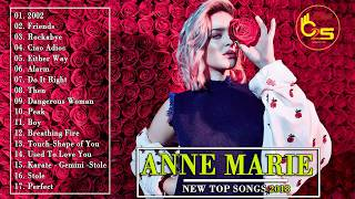 Anne Marie New Top Songs 2018 - Greatest Hits Of Anne Marie 2018