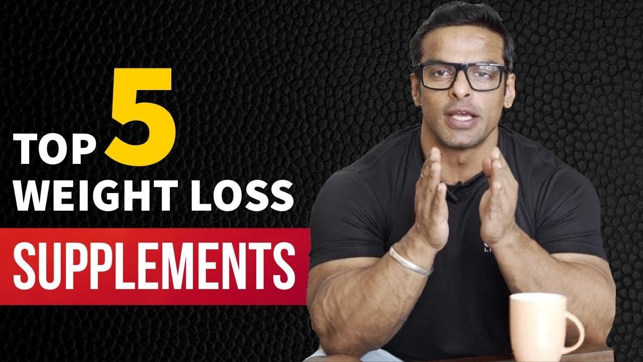 Top 5 Supplements for Weight Loss | वजन घटाने के लिए टॉप 5 सप्लिमेंट्स | Yatinder Singh