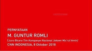 Pernyataan M.Guntur Romli (Juru Bicara Tim Kampanye Nasional Jokowi-Ma'ruf Amin)