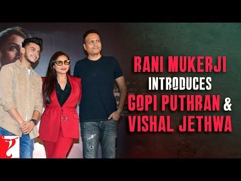Mardaani 2   Rani Mukerji introduces Gopi Puthran and Vishal Jethwa   In Cinemas Now