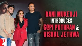 Mardaani 2 | Rani Mukerji introduces Gopi Puthran and Vishal Jethwa