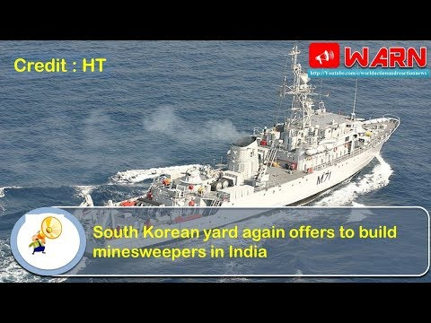 South Korean yard again offers to build minesweepers in India