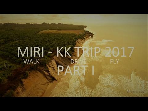 MIRI KK TRIP 2017 PART  1
