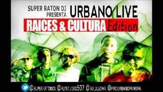 SUPAH MOUSE  - URBANO LIVE - RAICES & CULTURA EDITION MIXTAPE
