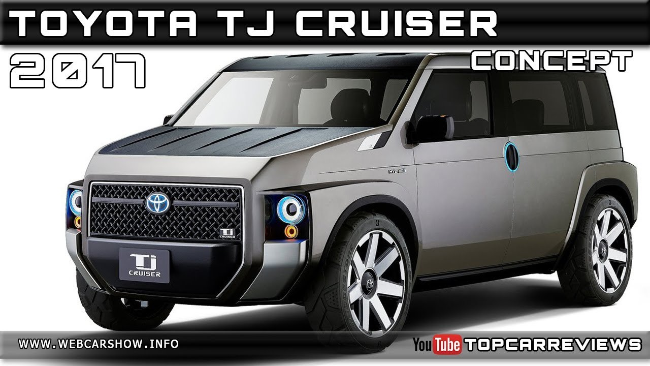 2017 toyota tj cruiser concept review rendered price specs release date youtube. Black Bedroom Furniture Sets. Home Design Ideas